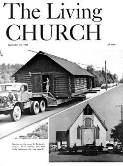 "As the September 22nd cover of The Living Church magazine noted, 1963 was a year for churches ""on the move,"" as St. Barbara's, Tahawus, NY (above), and Holy Trinity, Melbourne, FL (bottom), were loaded onto trucks and moved to new locations. Cover reproduction, courtesy of The Living Church."